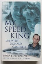 MY SPEED KING - LIFE WITH DONALD CAMPBELL (Tonia Bern) Signed